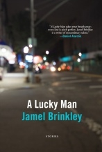A Lucky Man, by Jamel Brinkley