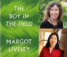The Boy in the Field- Margot Livesey in conversation with Lan Samantha Chang