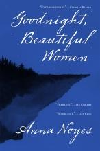 Goodnight, Beautiful Women, by Anna Noyes