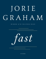 Fast, by Jorie Graham