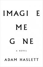 Imagine Me Gone, Adam Haslett