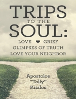 Trips to the Soul: Love Grief Glimpses of Truth Love Your Neighbor book cover