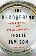 The Recovering: Intoxication and Its Aftermath book cover