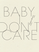 Baby, I Don't Care book cover