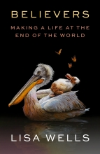 Believers: Making a Life at the End of the World book cover
