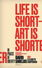 Life is Short - Art Is Shorter: In Praise of Brevity book cover