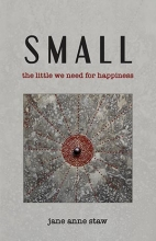 Small: The Little We Need for Happiness book cover