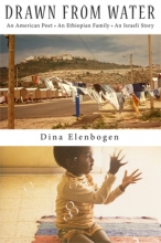 Drawn From Water: An American Poet, An Ethiopian Family, an Israeli Story book cover