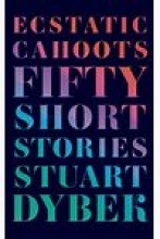 Ecstatic Cahoots: Fifty Short Stories book cover