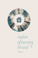 Cabin, Clearing, Forest book cover