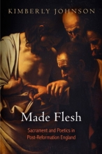 Made Flesh: Sacrament and Poetics in Post-Reformation England book cover