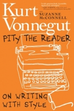 Pity the Reader:  On Writing with Style book cover
