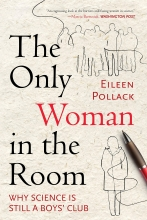 The Only Woman in the Room: Why Science Is Still a Boys' Club book cover