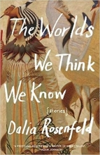The Worlds We Think We Know book cover