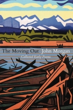The Moving Out: Collected Early Poems book cover