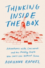 Thinking Inside the Box: Adventures with Crosswords and the Puzzling People Who Can't Live Without Them book cover
