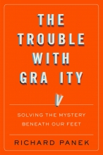 The Trouble with Gravity: Solving the Mystery Beneath Our Feet book cover