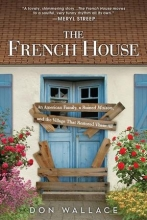 The French House: An American Family, a Ruined Maison, and the Village That Restored Them All book cover