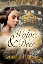 Wolves and Deer: A Tale Based on Fact book cover
