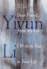 Dear Friend, by Yiyun Li