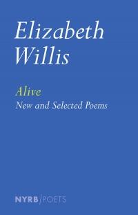 Alive, by Elizabeth Willis