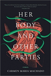 Her Body & Other Parties
