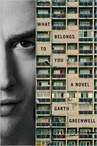 What Belongs to You, Garth Greenwell